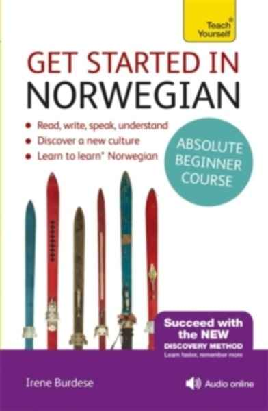 Get Started in Norwegian Absolute Beginner Course : (Book and audio support)
