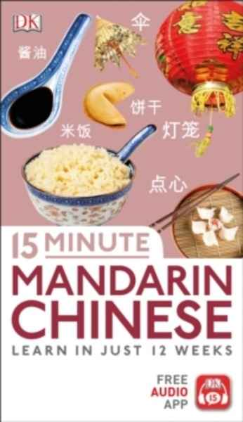 15 Minute Mandarin Chinese : Learn in Just 12 Weeks