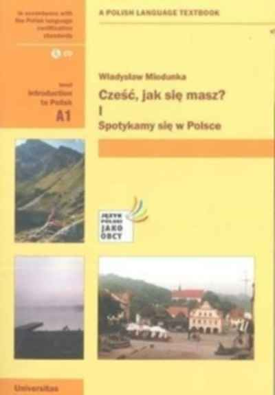 Czesc, Jak Sie Masz? Level A1: Introduction to Polish. With free audio CD