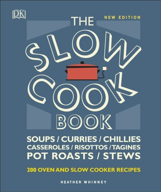 The Slow Cook Book : Over 200 Oven and Slow Cooker Recipes