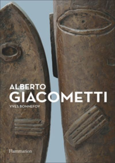 Alberto Giacometti - Biographie d'une oeuvre (Nouvelle édition)