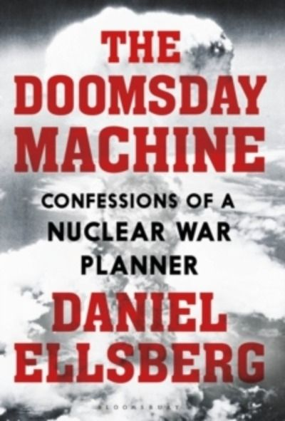 The Doomsday Machine : Confessions of a Nuclear War Planner