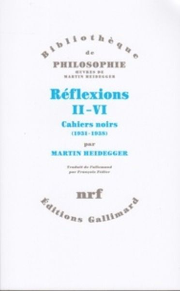 Reflexions, II-VI: Cahiers noirs (1931-1938)