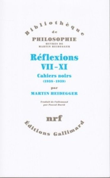 Reflexions, VII-XI: Cahiers noirs (1938-1939)
