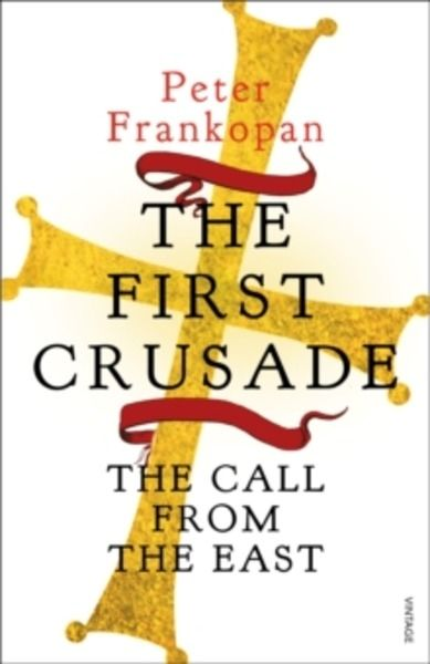 The First Crusade : The Call from the East