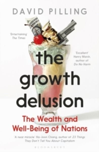 The Growth Delusion : The Wealth and Well-Being of Nations