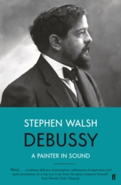 Debussy : A Painter in Sound
