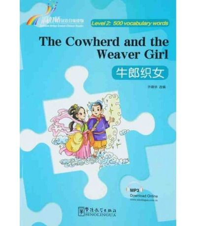 Rainbow Bridge Graded Chinese Reader - The Cowherd and the Weaver Girl (Level 2)+ audio descargable