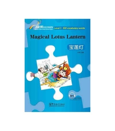 Rainbow Bridge Graded Chinese Reader - The Magical Lotus Lantern  (Level 1)+ audio descargable