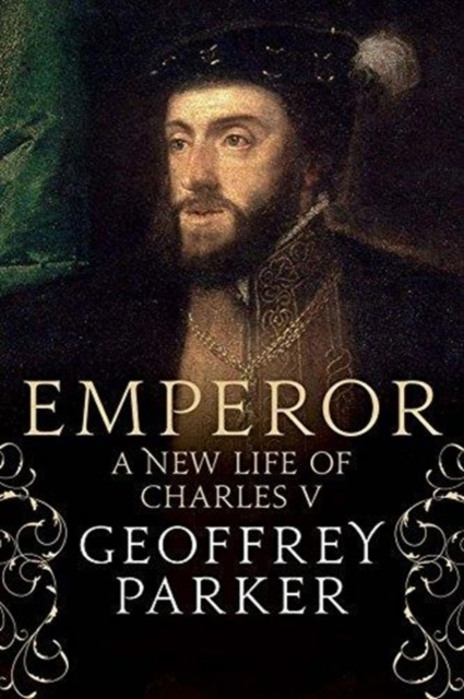 Emperor : A New Life of Charles V
