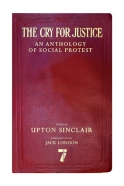 The Cry For Justice : An Anthology of Social Protest