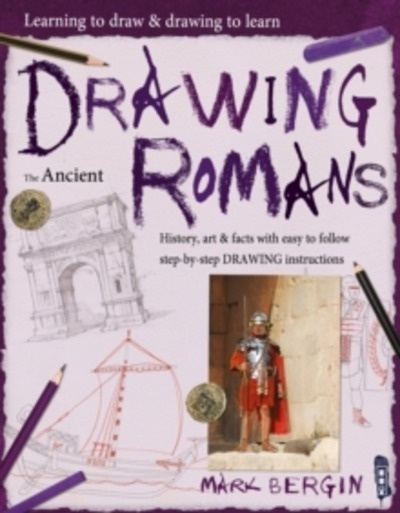 Learning To Draw, Drawing To Learn: Ancient Romans