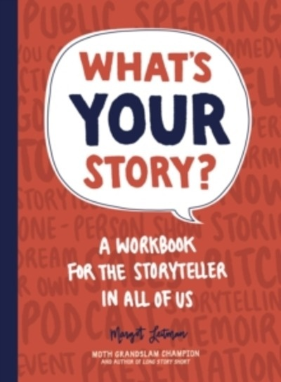 What's Your Story? : A Workbook for the Storyteller in All of Us