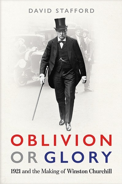 Oblivion or Glory : 1921 and the Making of Winston Churchill