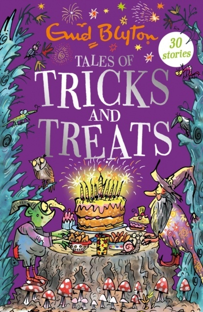 Tales of Tricks and Treats : Contains 30 classic tales