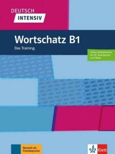 Deutsch intensiv - Wortschatz B1. Das Training