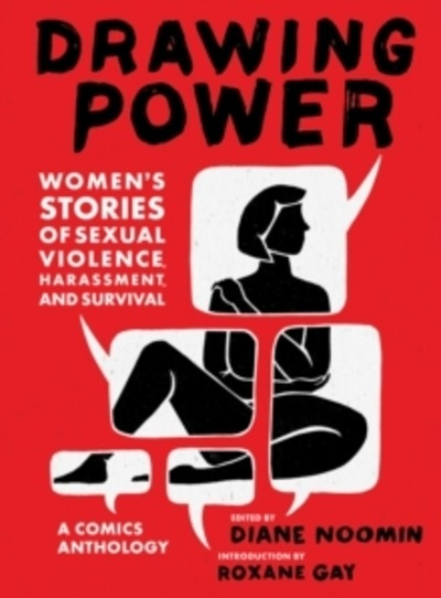 "Drawing Power: Women's Stories of Sexual Violence, Harassment, an : ""Women's Stories of Sexual Violence, Harassm"