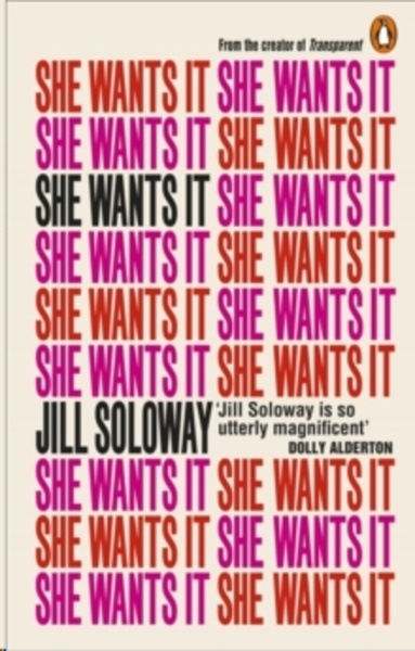 She Wants It : Desire, Power, and Toppling the Patriarchy