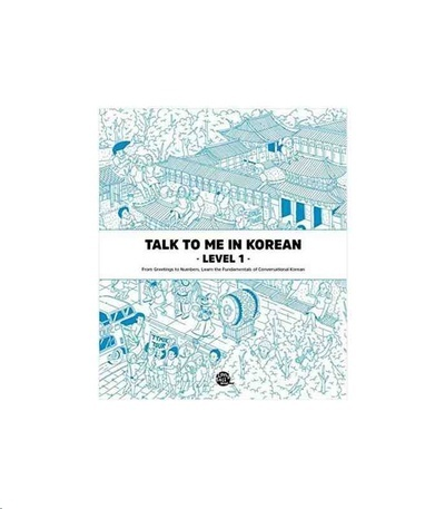 Talk to me in Korean - Level 1- Learn the Fundamentals of Conversational Korean