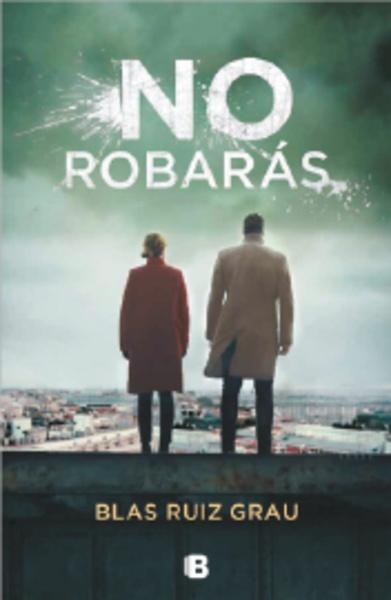 No robarás de Blas Ruiz Grau