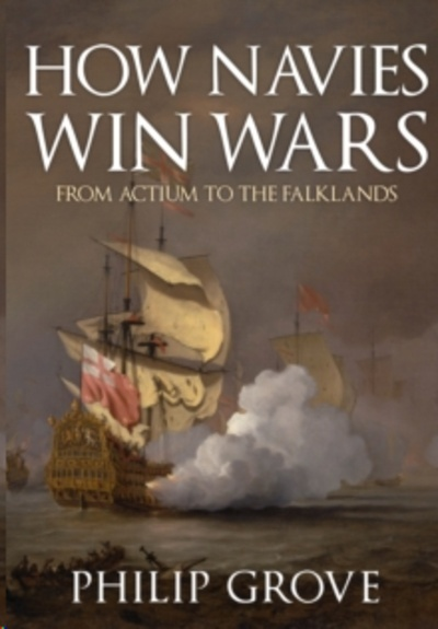 How Navies Win Wars : From Actium to the Falklands