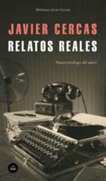Relatos reales de Javier Cercas