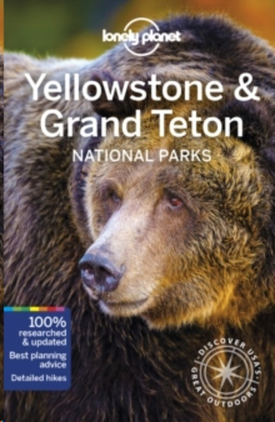 Lonely Planet Yellowstone x{0026} Grand Teton National Parks