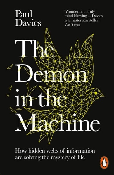The Demon in the Machine : How Hidden Webs of Information Are Finally Solving the Mystery of Life