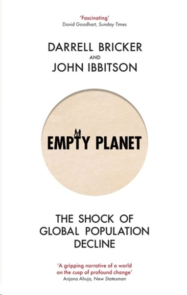Empty Planet : The Shock of Global Population Decline