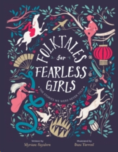 Folktales for Fearless Girls : The Stories We Were Never Told