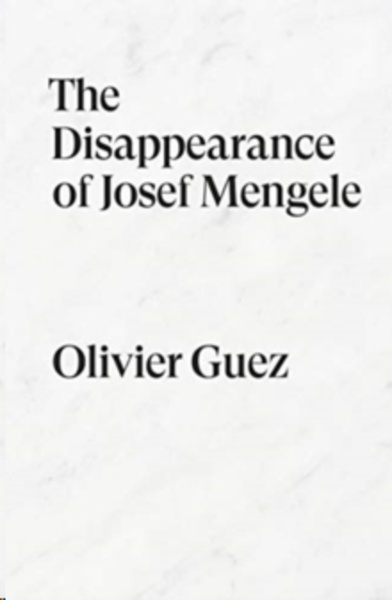 The Disappearance of Josef Mengele : A Novel