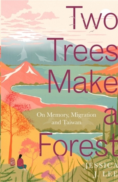 Two Trees Make a Forest : On Memory, Migration and Taiwan