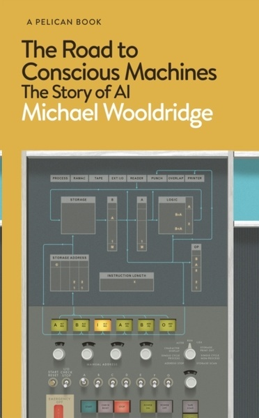 The Road to Conscious Machines : The Story of AI