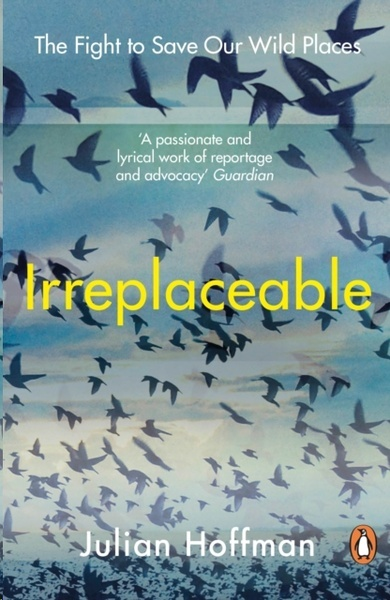 Irreplaceable : The fight to save our wild places