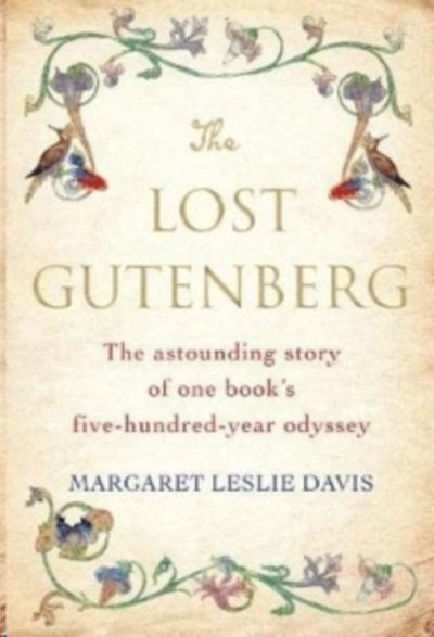 The Lost Gutenberg : The Astounding Story of One Book's Five-Hundred-Year Odyssey