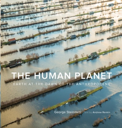 The Human Planet : Earth at the Dawn of the Anthropocene