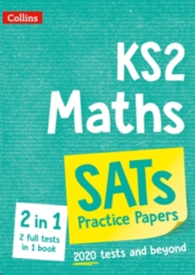 New KS2 Maths SATs Practice Papers : For the 2020 Tests