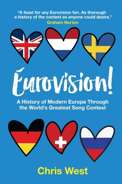 Eurovision! : A History of Modern Europe Through The World's Greatest Song Contest