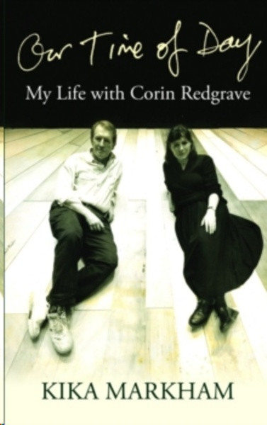 Our Time of Day : My Life with Corin Redgrave