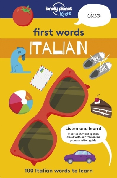 First Words Italian : 100 Italian words to learn