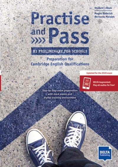 Practice and Pass. B1 Preliminary for Schools. Preparation for Cambridge English Qualifications
