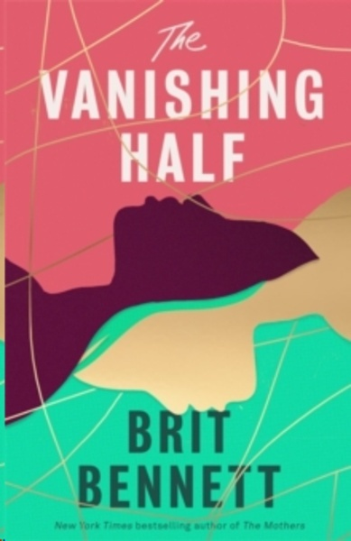 The Vanishing Half : from the New York Times bestselling author of The Mothers