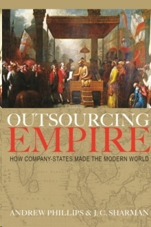 Outsourcing Empire : How Company-States Made the Modern World