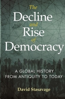 The Decline and Rise of Democracy : A Global History from Antiquity to Today