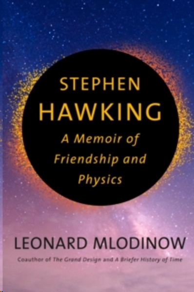 Stephen Hawking : A Memoir of Friendship and Physics