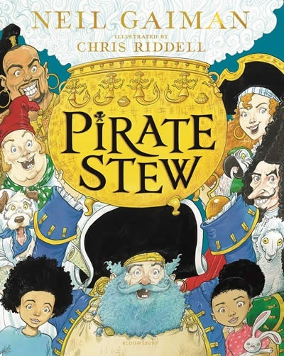 Pirate Stew : The show-stopping new picture book, from number-one bestselling Neil Gaiman and Chris Riddell
