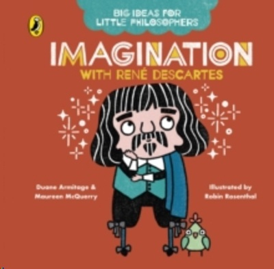 Big Ideas for Little Philosophers: Imagination with Descartes