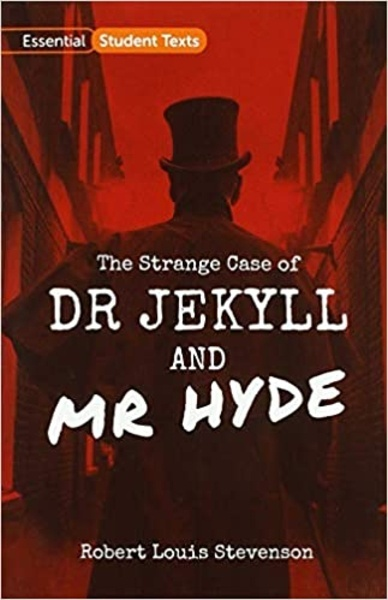 Essential Student Texts: The Strange Case of Dr Jekyll and Mr Hyde