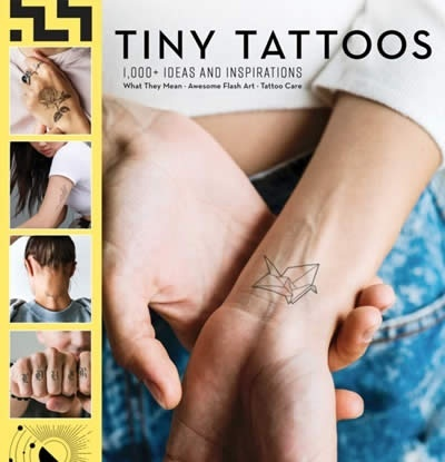 Tiny Tattoos : 1,000+ Ideas and Inspirations