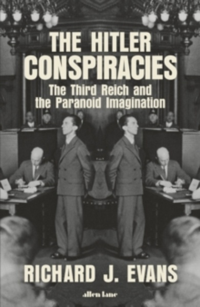 The Hitler Conspiracies : The Third Reich and the Paranoid Imagination